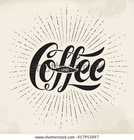 Hand-drawn lettering inscription Coffee Love on watercolor background. Monochrome vintage drawing, typographic and calligraphic. Design for print food and drink theme - menu, poster and greeting card - stock vector