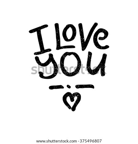 Hand drawn lettering. Quote. Vector hand-painted illustration. Decorative inscription. Font, motivational poster. Decorative lettering. Heart. Valentine's Day. I love you. Declaration of love. - stock vector
