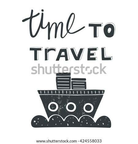Hand drawn postcard, card, background with ship and wave. Postcard with lettering quote time to travel - stock vector