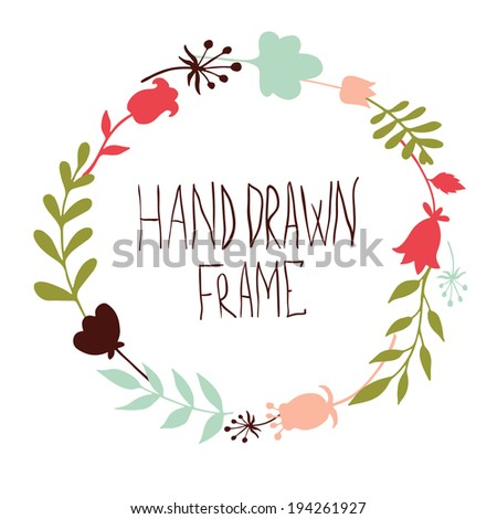 hand-drawn round frame made of flowers and leaves - vector illustration - stock vector