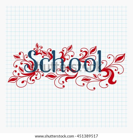 Hand drawn school text lettering with abstract floral design, copybook background. Vector illustration. - stock vector