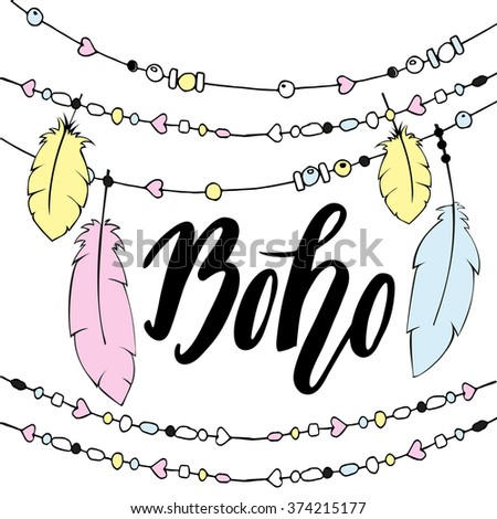 Hand drawn sign in boho style with handdrawn feathers and beads. Vector illustration. Lettering  - stock vector