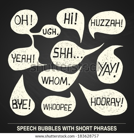 Hand drawn speech bubble set with short phrases (oh, hi, yeah, shh, yay, bye, hooray, whoopee, huzzah, whom, ugh) on chalkboard background -  vector illustration - stock vector