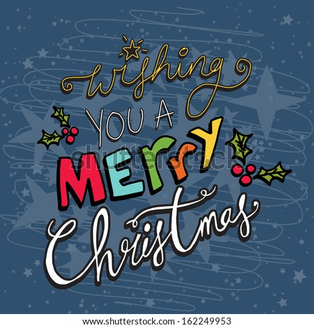 Hand drawn text on a midnight blue textured background saying Wishing you a Merry Christmas - stock vector