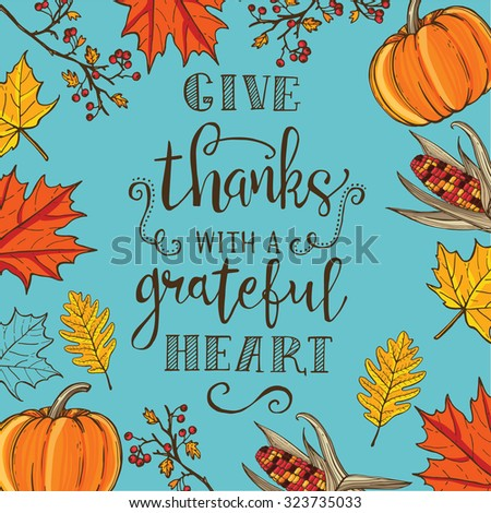 Hand drawn Thanksgiving vintage card. Maple  and oak leaves, branches and berries, pumpkin, indian corn, lettering - stock vector