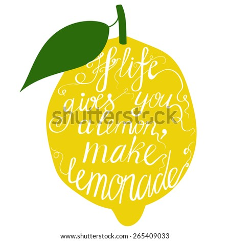 Hand drawn typography poster. Motivation Quote about life gives you lemon make lemonade, isolated on lemon. Calligraphy lettering vector illustration for decoration, poster, bag, t-short. - stock vector