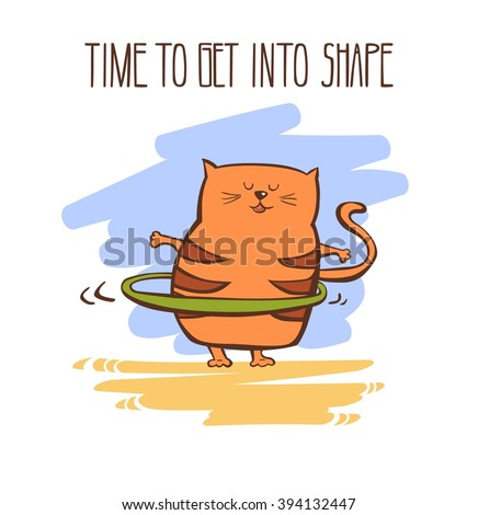 Hand drawn vector fitness illustration Time to get into shape. Cute fat cat exercising with hula hoop. Funny animal doing sports outdoors. Funny colorful motivational card. - stock vector