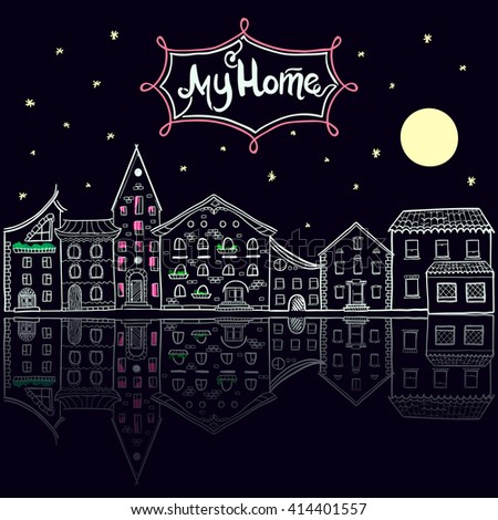 Hand drawn vector houses, city street at night, cute doodle background with place for text, lettering My Home, EPS 10 - stock vector