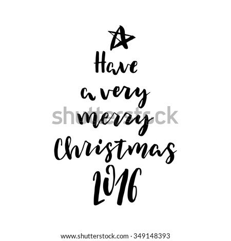 Hand drawn vector lettering. Motivating modern calligraphy. Inspiring  hand lettered quote for wall poster or mood bord. Home decoration. Printable phrase. Have a very merry christmas. - stock vector