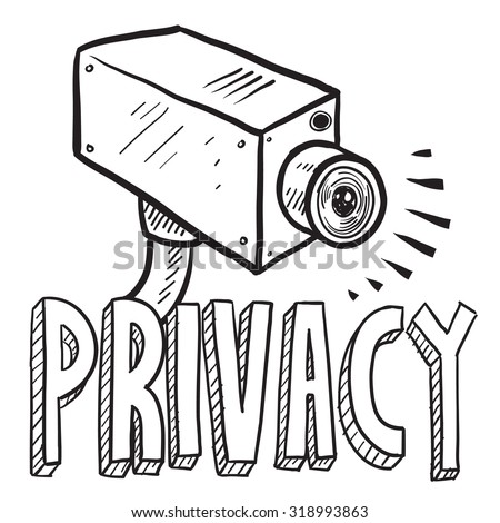"""Hand drawn vector sketch of a surveillance camera with a caption that says """"Privacy"""" to indicate that people are being watched. - stock vector"""