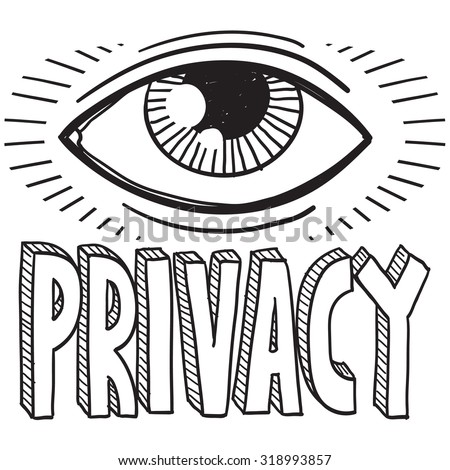 Hand drawn vector sketch of big brother's eye with a caption saying privacy to indicate surveillance and lack of privacy. - stock vector
