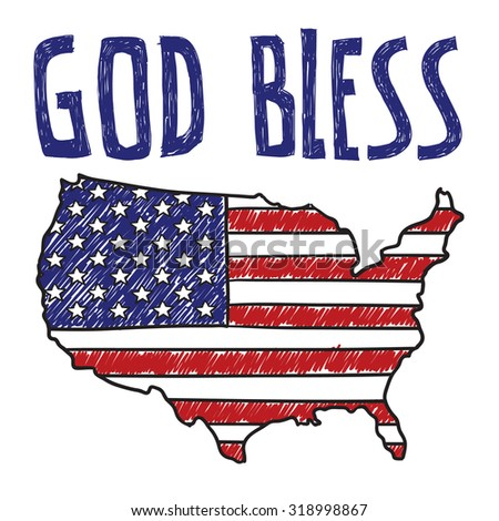 """Hand drawn vector sketch of the United States with American flag on it with a caption that says """"God Bless"""" to indicate sarcasm, social commentary, or patriotism. - stock vector"""