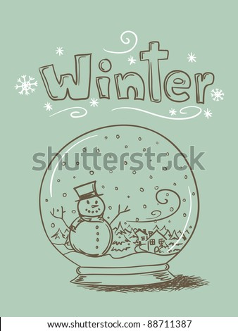 "Hand drawn vector snow globe with snowman and trees and ""Winter"" text. - stock vector"