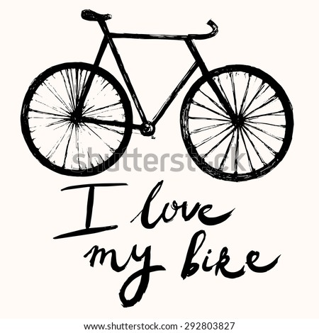 Hand drawn vector typography poster with bicycle. I love my bike - stock vector