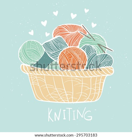 Hand drawn vector vintage illustration - Set of knitting. Yarn and knitting needles in wooden basket - stock vector