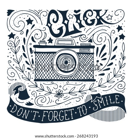 Hand drawn vintage print with a camera and hand lettering - stock vector