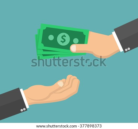 Hand giving money bills to another hand. Paying with money concept. Flat design - stock vector