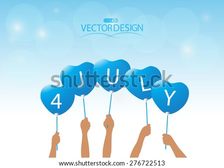 hand hold Heart-shaped balloons ,Vector of Fourth of July - stock vector