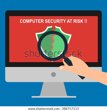 Hand hold magnifying glass find issue of antivirus program broken showing computer security at risk massage on display screen. Vector illustration flat design technology computer security concept. - stock vector