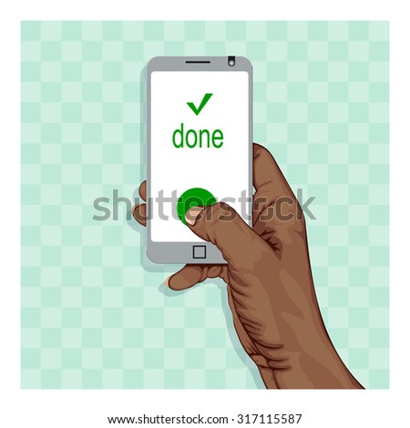 Hand holding a smart phone with some mobile application, thumb presses button on display. - stock vector