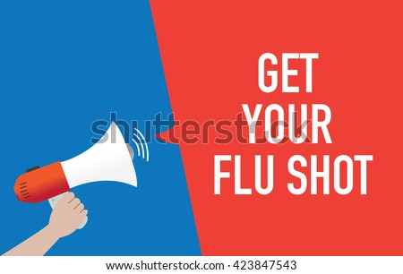 Hand Holding Megaphone with GET YOUR FLU SHOT Announcement - stock vector