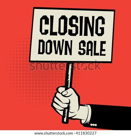Hand holding poster, business concept with text Closing Down Sale, vector illustration - stock vector