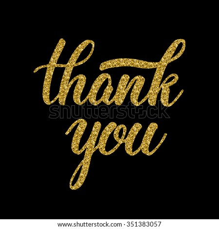 Hand lettering inscription thank you with golden glitter effect, isolated on black background. Perfect for thanks giving cards design. Vector illustration. - stock vector