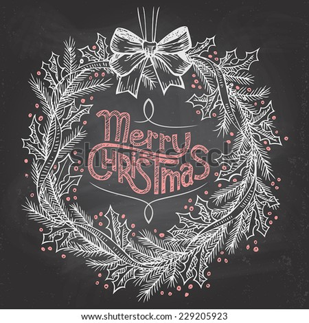 Hand-lettering Merry Christmas with Christmas wreath on blackboard with chalk - stock vector