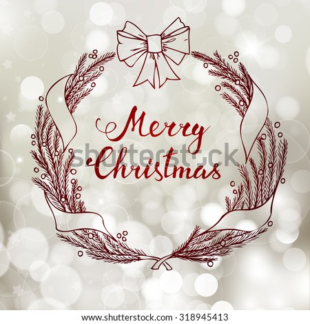 Hand-lettering Merry Christmas with Christmas wreath on  bokeh background - stock vector