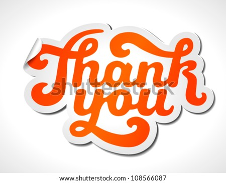 Hand lettering thank you (sticker) isolated on white - vector illustration. For your business presentations. - stock vector