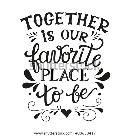 """Hand lettering typography family poster. Romantic family quote """" Together is our favorite place to be"""". For wedding or family posters, prints, cards. Vector family typography - stock vector"""