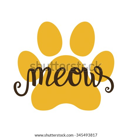 Hand lettering typography poster. Calligraphic script 'Meow' with a cat paw print isolated on white. For posters, cards, home decorations, t shirt design.Vector illustration. - stock vector