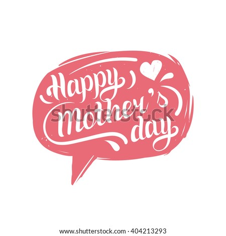 Hand lettering typography poster Happy Mother's Day in speech bubble. Greeting card. Vector illustration. Handwritten calligraphy holiday background - stock vector