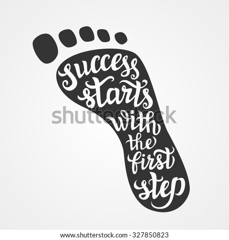 Hand lettering typography poster.Motivational quote 'Success starts with the first step' on white background.For posters, cards,t-shirts, home decorations.Vector illustration. - stock vector