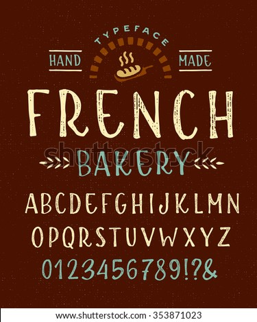 Hand Made Font 'French Bakery' Custom handwritten alphabet. Original Letters and Numbers. Vintage retro hand drawn typeface Vector illustration. Textured Version - stock vector