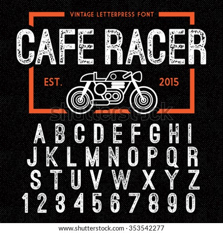 Hand Made Letterpressed Font in retro style. Vintage textured grunge alphabet with scratches. Vector illustration with cafe racer bike - stock vector