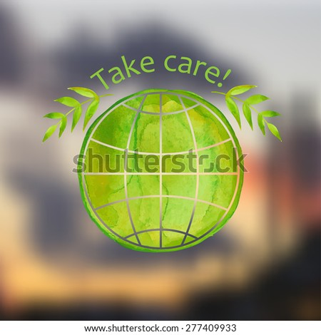 Hand painting watercolor  earth and tree leaves on blurred background with smoky industrial landscape and the text Save. Environmental logo. Vector illustration. - stock vector