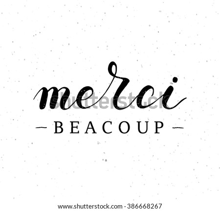 Hand sketched quote merci beacoup thank you very much in english