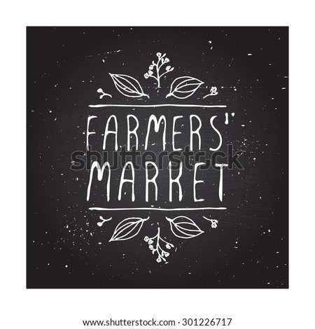 Hand-sketched typographic elements on chalkboard background. Farmers market - stock vector