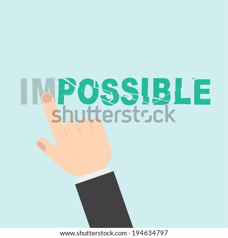 Hand turning the word Impossible into Possible  - stock vector