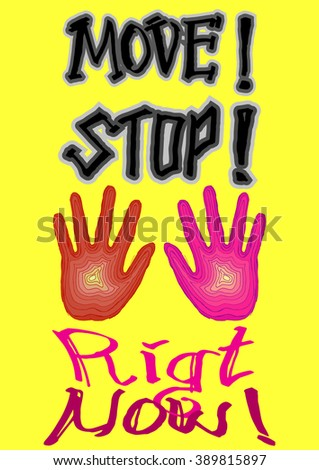 hand with hand draw text of move, stop, and right now, isolated on yellow - stock vector