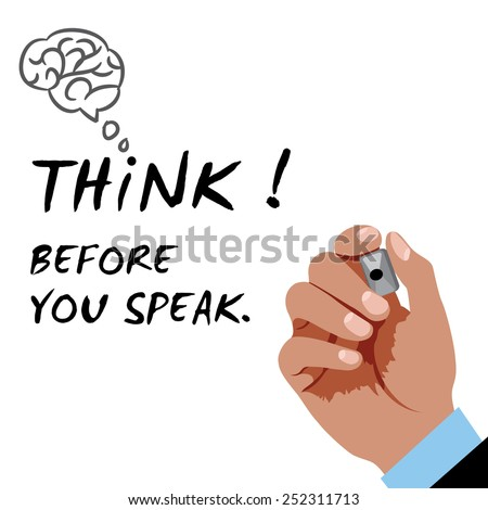 Hand writing Think before you speak with black marker - stock vector