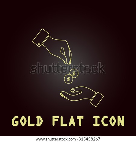 Hands Giving and Receiving Money. Outline gold flat pictogram on dark background with simple text.Vector Illustration trend icon - stock vector