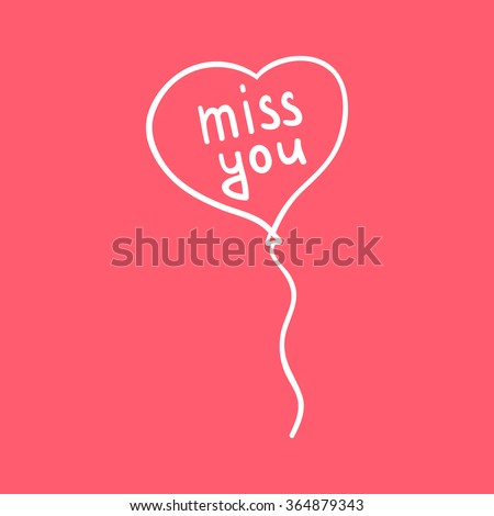 handwritten inscription miss you on a balloon in the shape of a heart - stock vector