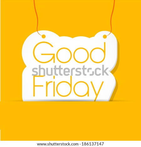 Hanging Good Friday text with effects on a yellow background for Good Friday - stock vector