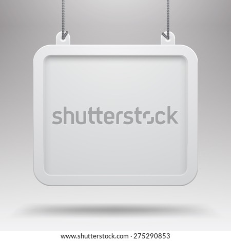 Hanging sign against a light gray background. Empty white framed board. Vector illustration - stock vector