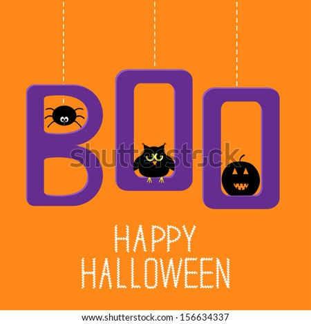 Hanging word BOO with spider, owl and pumpkin . Happy Halloween card. Vector illustration. - stock vector