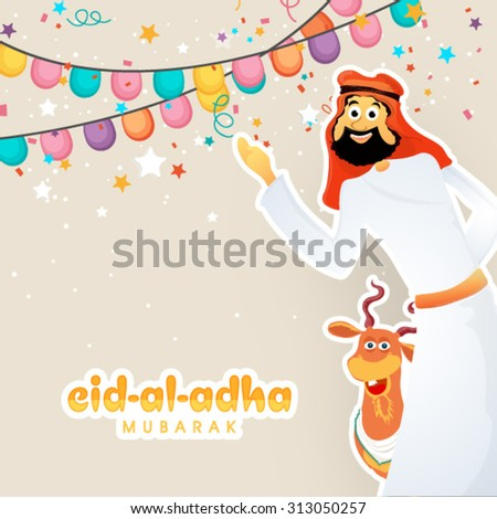 Happy Arabian man with goat on colorful buntings decorated background for Islamic Festival of Sacrifice, Eid-Al-Adha celebration. - stock vector