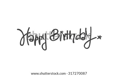 Happy Birthday calligraphy free hand write, isolated on white background, vector illustration - stock vector