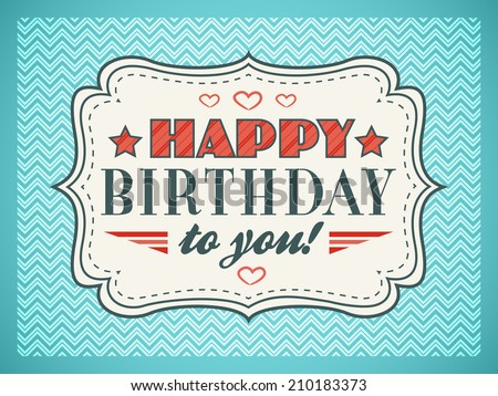 Happy birthday card. Typography letters font type. Editable for happy birthday party invitation. Vintage frame on blue background. Vector illustration for your retro holiday design. - stock vector